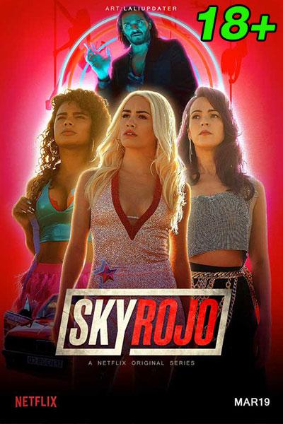 ดูหนัง แดงดั่งเพลง Sky Rojo